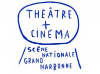 Idée de Sortie Bages THEATRE + CINEMA SCENE NATIONALE GRAND NARBONNE