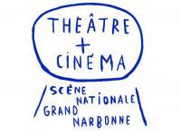 Idée de Sortie Vinassan THEATRE + CINEMA SCENE NATIONALE GRAND NARBONNE